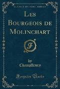 Les Bourgeois de Molinchart (Classic Reprint)