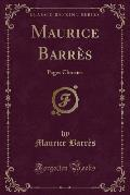 Maurice Barres: Pages Choisies (Classic Reprint)