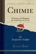 Chimie, Vol. 1: Theorique Et Pratique Des Industries Du Sucre (Classic Reprint)