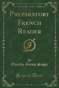 French Reader (Classic Reprint)