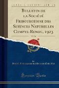 Bulletin de La Societe Fribourgeoise Des Sciences Naturelles Compte-Rendu, 1923, Vol. 26 (Classic Reprint)