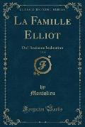 La Famille Elliot, Vol. 1: Ou L'Ancienne Inclination (Classic Reprint)