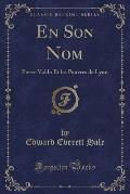 En Son Nom: Pierre Valdo Et Les Pauvres de Lyon (Classic Reprint)