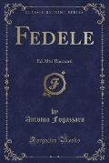 Fedele: Ed Altri Racconti (Classic Reprint)