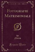 Fotografie Matrimoniali (Classic Reprint)