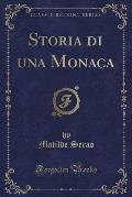 Storia Di Una Monaca (Classic Reprint)