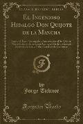 El Ingenioso Hidalgo Don Quijote de La Mancha: Segun El Texto Corregido y Anotado Por El Sr. Ochoa (Classic Reprint)