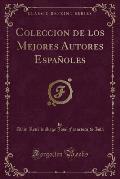 Coleccion de Los Mejores Autores Espanoles (Classic Reprint)