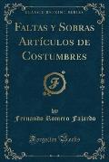 Faltas y Sobras Articulos de Costumbres (Classic Reprint)