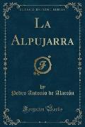 La Alpujarra (Classic Reprint)
