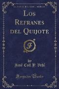 Los Refranes del Quijote (Classic Reprint)