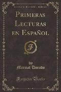 Primeras Lecturas En Espan Ol (Classic Reprint)
