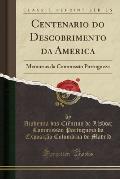 Centenario Do Descobrimento Da America: Memorias Da Commissao Portugueza (Classic Reprint)