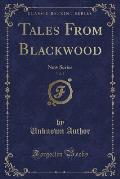 Tales from Blackwood, Vol. 3: New Series (Classic Reprint)