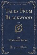 Tales from Blackwood, Vol. 1 (Classic Reprint)