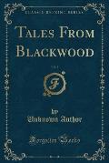 Tales from Blackwood, Vol. 3 (Classic Reprint)