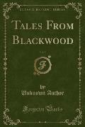 Tales from Blackwood, Vol. 7 (Classic Reprint)