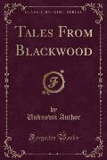 Tales from Blackwood (Classic Reprint)