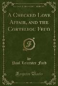 A Checked Love Affair, and the Cortelyou Feud (Classic Reprint)