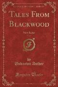 Tales from Blackwood, Vol. 2: New Series (Classic Reprint)
