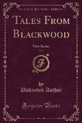 Tales from Blackwood, Vol. 6: New Series (Classic Reprint)