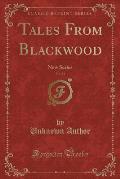 Tales from Blackwood, Vol. 11: New Series (Classic Reprint)