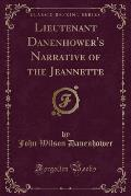 Lieutenant Danenhower's Narrative of the Jeannette (Classic Reprint)