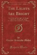 The Lights Are Bright: Four Bells and the Lights Are Bright (Night Call of Lookout on the Ore-Boats of the Great Lakes); A Novel (Classic Rep