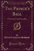 The Prince's Ball: A Brochure, from Vanity Fair (Classic Reprint)