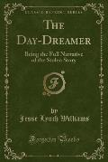 The Day-Dreamer: Being the Full Narrative of the Stolen Story (Classic Reprint)