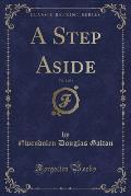 A Step Aside, Vol. 1 of 3 (Classic Reprint)