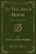 At You-All's House: A Missouri Nature Story (Classic Reprint)