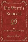 de Witt's School (Classic Reprint)