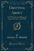 Drifting about: Or What Jeems Pipes, of Pipesville Saw-And-Did (Classic Reprint)