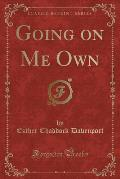 Going on Me Own (Classic Reprint)