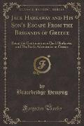 Jack Harkaway and His Son's Escape from the Brigands of Greece: Being the Continuation of Jack Harkaway and His Son's Adventures in Greece (Classic Re