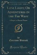 Leni Leoti; Or Adventures in the Far West: A Sequel to Prairie Flower (Classic Reprint)