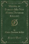 Megda, by Forget-Me-Not (Emma Dunham Kelley) (Classic Reprint)