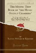 The Mystic Text Book of the Hindu Occult Chambers: The Magic and Occultism of India; Hindu and Egyptian Crystal Gazing; The Hindu Magic Mirror (Classi