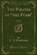 The Pirates of the Foam, Vol. 2 of 3: A Novel (Classic Reprint)