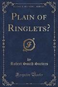 Plain of Ringlets? (Classic Reprint)