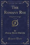 The Romany Rye, Vol. 1 of 2: A Sequel to Lavengro (Classic Reprint)