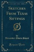Sketches from Texas Siftings (Classic Reprint)
