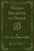 Whoso Breaketh an Hedge (Classic Reprint)