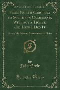 From North Carolina to Southern California Without a Ticket, and How I Did It: Giving My Exciting Experiences as a Hobo (Classic Reprint)