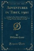 Adventures in Tibet, 1901: Including the Diary of Miss. Annie R. Taylor's Remarkable Journey from Tau-Chau to Ta-Chien-Lu Through the Heart of th