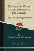 Experiences Faites Sur Les Proprietes Des Lezards: Tant En Chair Qu'en Liqueurs, Dans Le Traitement Des Maladies Veneriennes Et D'Artreuses (Classic R