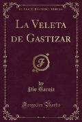 La Veleta de Gastizar (Classic Reprint)