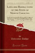 Laws and Resolutions of the State of North Carolina: Passed by the General Assembly at Its Session 1873-'74, Begun and Held in the City of Raleigh, on