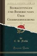 Beobachtungen Und Bemerkungen Uber Gehirnerweichung, Vol. 3 (Classic Reprint)
